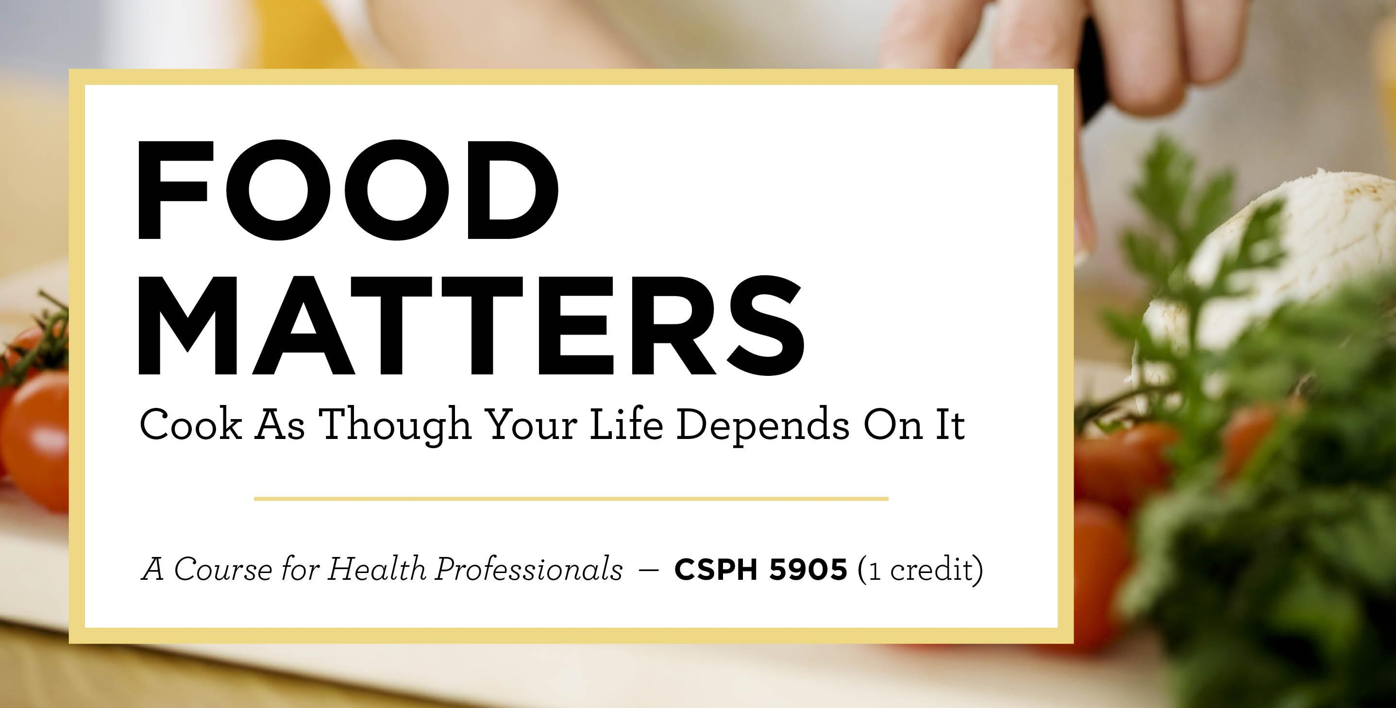 Food Matters: Cook as though your life depends on it