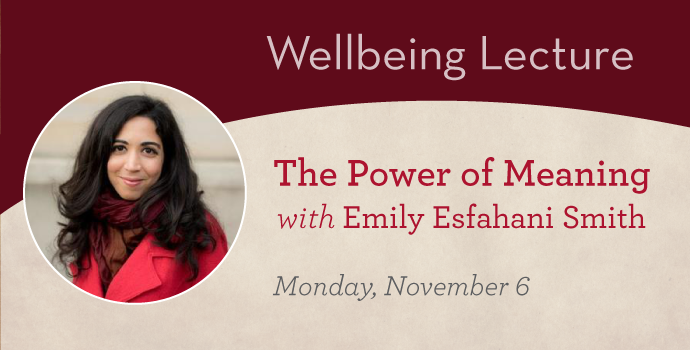 Wellbeing lecture with Emily Esfahani Smith on Nov. 6, 2017