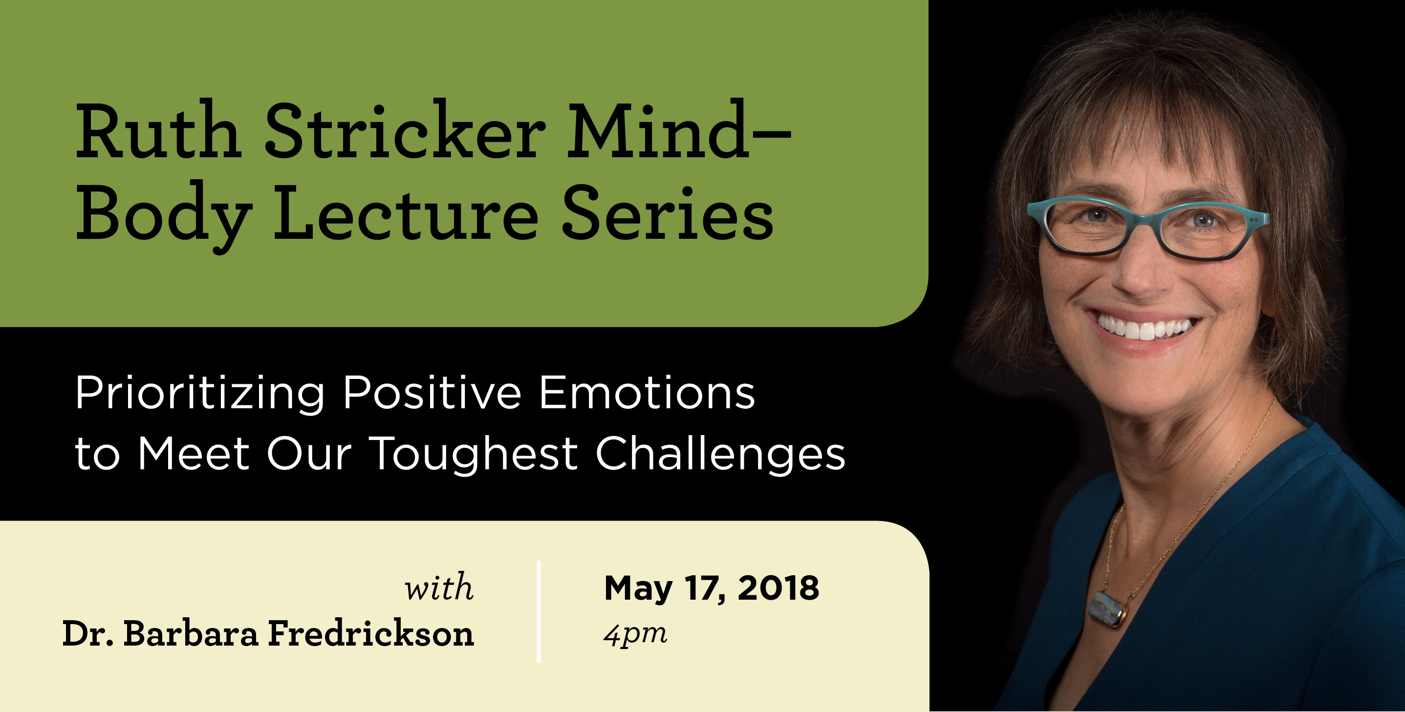 Dr. Barbara Fredrickson Ruth Stricker Mind-Body Lecture on May 17