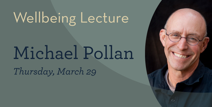 Michael Pollan Wellbeing Lecture