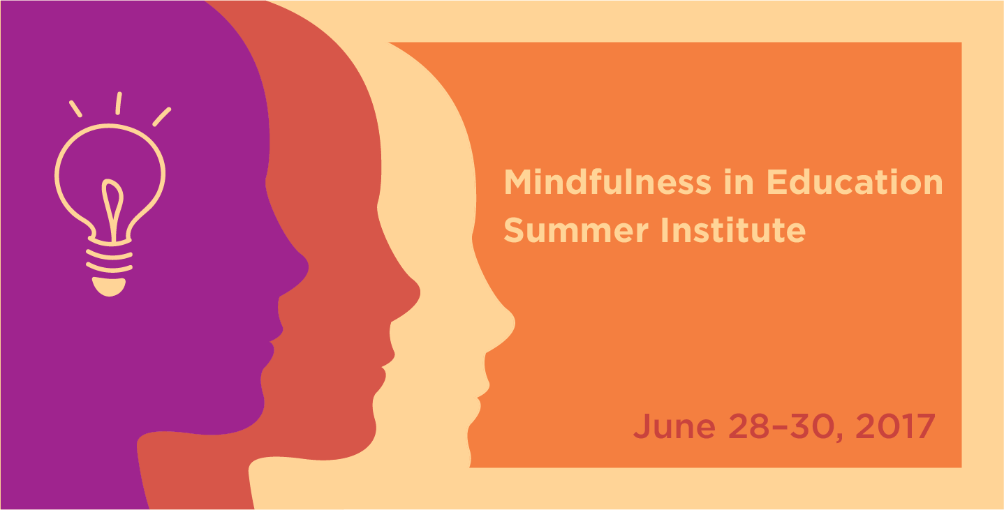Mindfulness in Education Summer Institute