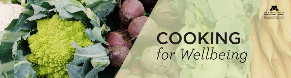 cooking for wellbeing text on a green transparent overlay on the right side. Photo is of beets and cauliflower.