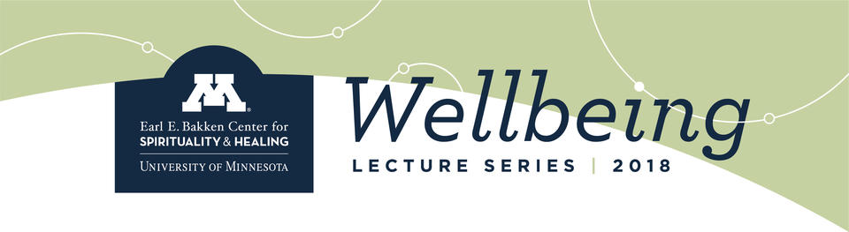 University of Minnesota Wellbeing Lecture Series