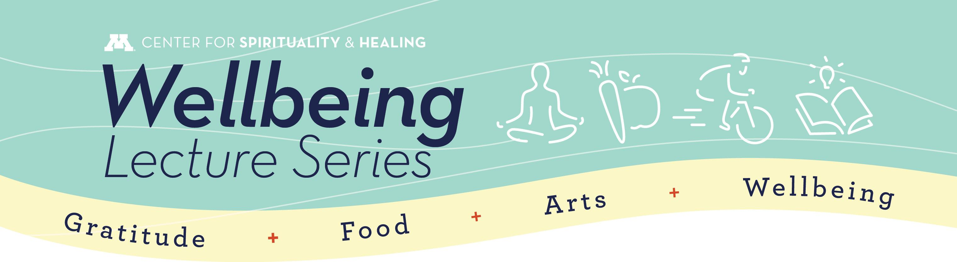 Wellbeing Lecture Series 2017 • Gratitude, Food, Purpose, Wellbeing